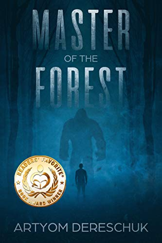Master of the Forest: A Horror Novel Set in Siberia                                                 by Artyom Dereschuk