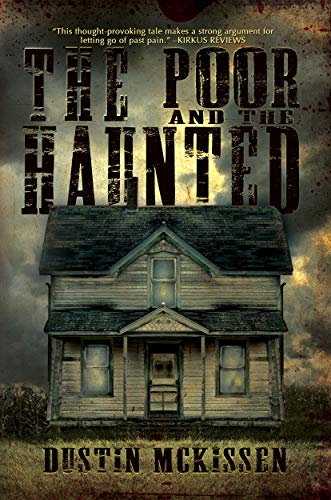 The Poor and The Haunted                                                 by Dustin McKissen