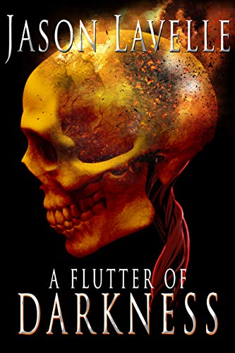 A Flutter of Darkness                                                 by Jason LaVelle