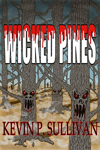 WICKED PINES (Wicked Worlds Book 1)                                                 by Kevin Sullivan