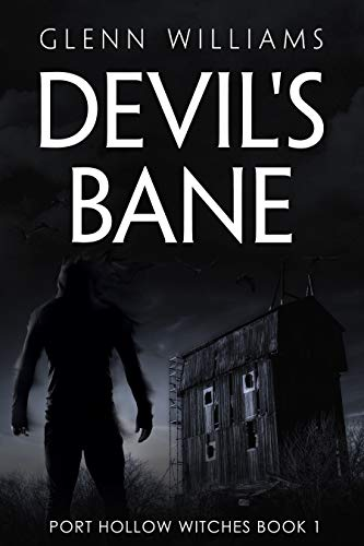 Devil's Bane: A Paranormal Thriller (The Port Hollow Witches Book 1)                                                 by Glenn Williams