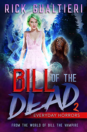 Everyday Horrors (Bill of the Dead Book 2)                                                 by Rick Gualtieri