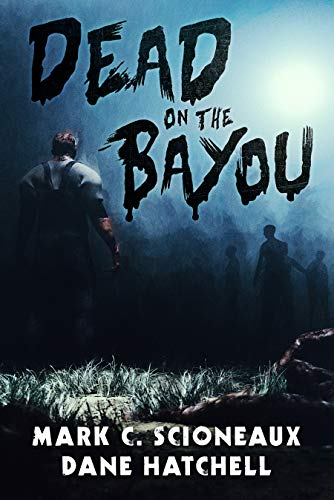 Dead on the Bayou                                                 by Dane Hatchell