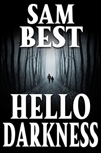 Hello Darkness: A Small Town Survival Horror Showdown                                                 by Sam Best