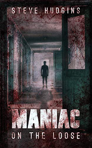 Maniac on the Loose             by Steve Hudgins
