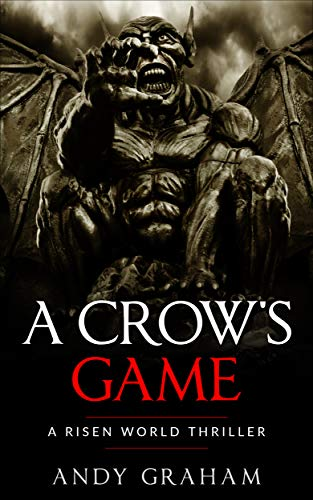A CROW'S GAME (Risen World Thrillers Book 1)             by Andy Graham
