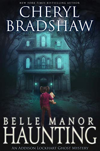 Belle Manor Haunting (Addison Lockhart Book 4)             by Cheryl Bradshaw
