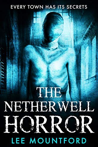 The Netherwell Horror             by Lee Mountford