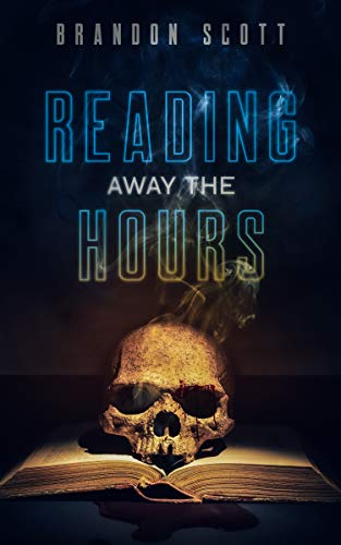 Reading Away The Hours                                                 by Brandon Scott