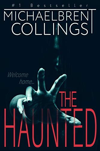 The Haunted: A Novel of Supernatural Horror             by Michaelbrent Collings