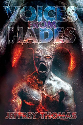 Voices From Hades             by Jeffrey Thomas