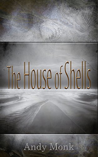 The House of Shells             by Andy Monk