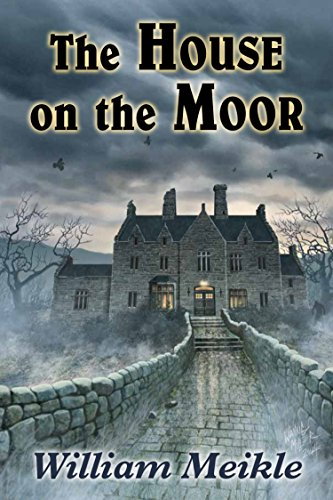 The House on the Moor             by William Meikle
