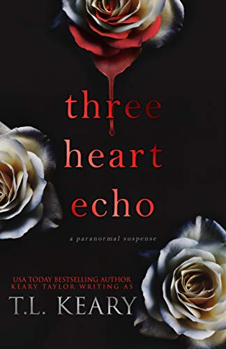 Three Heart Echo: A Paranormal Suspense by T.L. Keary