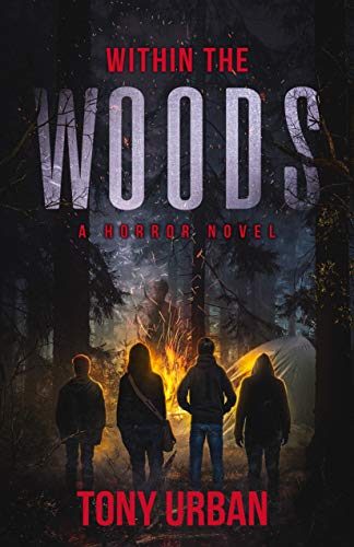 Within the Woods: A Horror Novel             by Tony Urban