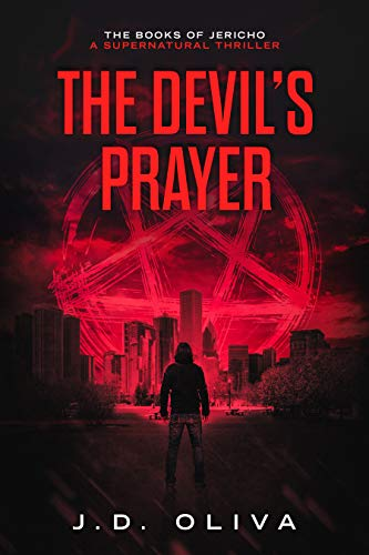 The Devil's Prayer: A Supernatural Thriller (The Books of Jericho Book 1)             by J.D. Oliva