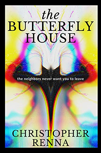 THE BUTTERFLY HOUSE             by Christopher Renna