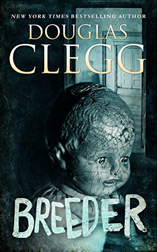 Breeder: A Novel of Supernatural Horror             by Douglas Clegg