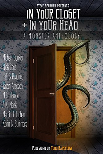 In Your Closet and In Your Head: A Monster Anthology by Multiple Authors