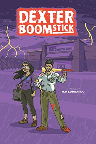 Dexter Boomstick: Apocalyptic Thriller Horror by M.P. Lombardo