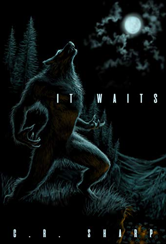 It Waits             by CR Sharp