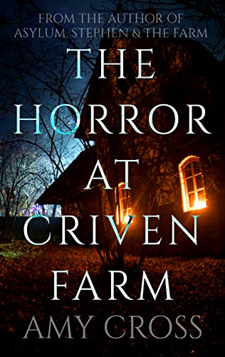 The Horror at Criven Farm by Amy Cross