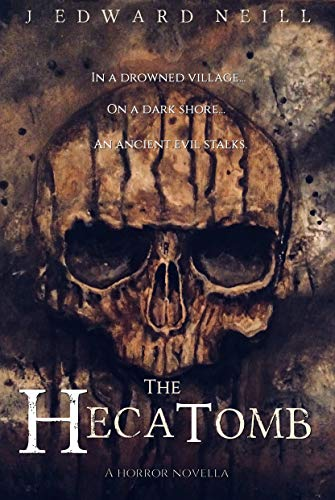 The Hecatomb: One Dead, Every Night, Forever... by J Edward Neill