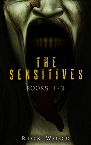 The Sensitives Books 1 - 3: A Paranormal Horror Series by Rick Wood