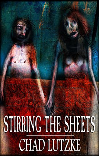 Stirring the Sheets by Chad Lutzke