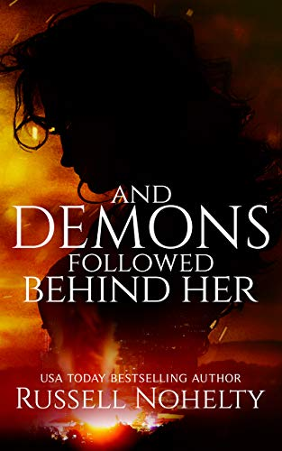 And Demons Followed Behind Her (The Godsverse Chronicles Book 1) by Russell Nohelty