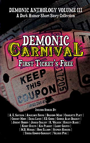 Demonic Carnival: First Ticket's Free (Demonic Anthology Collection Book 3) by Multiple Authors