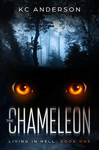 The Chameleon: Book One of the 'Living In Hell' Trilogy by KC Anderson