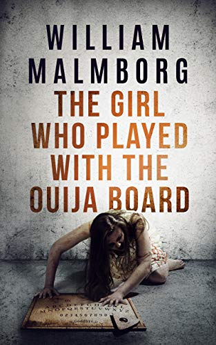 The Girl Who Played With The Ouija Board by William Malmborg
