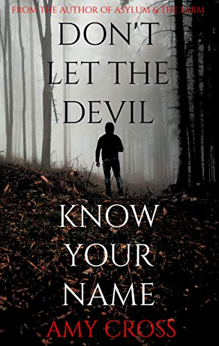 Don't Let the Devil Know Your Name by Amy Cross