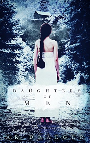Daughters of Men by A.R. Draeger