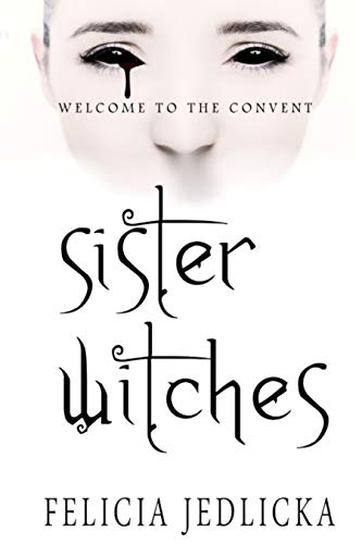 Sister Witches by Felicia Jedlicka