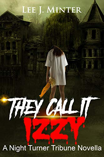 THEY CALL IT IZZY by Lee J. Minter