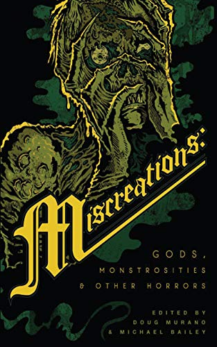 Miscreations: Gods, Monstrosities & Other Horrors by Multiple Authors