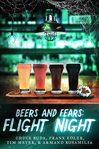 Beers and Fears: Flight Night by Armand  Rosamilia