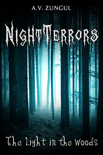 NightTerrors The Light in the Woods by A.V. Zungul