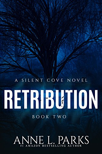 Retribution (Silent Cove Book 2) by Anne L. Parks
