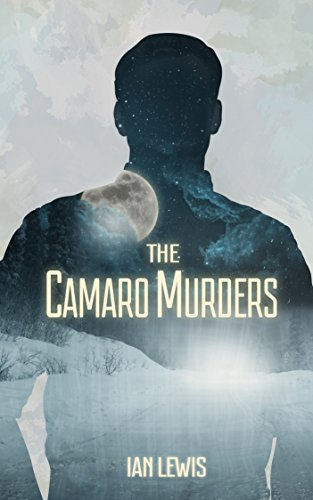 The Camaro Murders (The Driver Book 1) by Ian Lewis