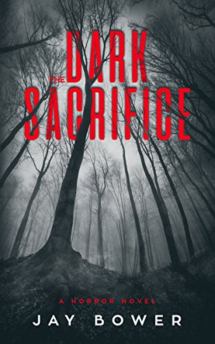 The Dark Sacrifice: A Horror Novel by Jay Bower