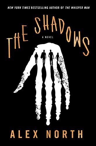 The Shadows: A Novel by Alex North