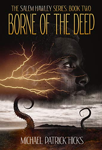 Borne of the Deep (The Salem Hawley Series Book 2) by Michael Patrick Hicks
