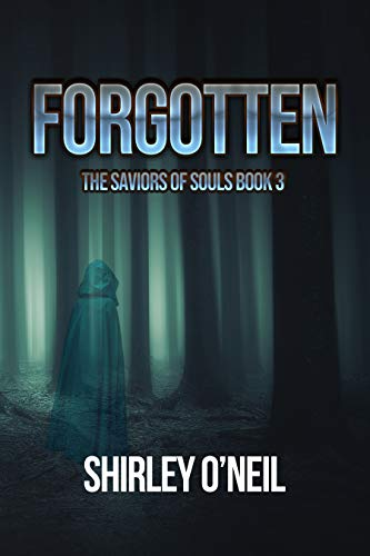 Forgotten (The Saviors of Souls Book 3) by Shirley O'Neil