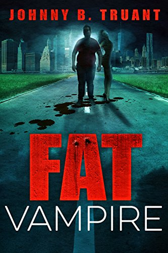 Fat Vampire: (A Comedy Horror Series) by Johnny B. Truant