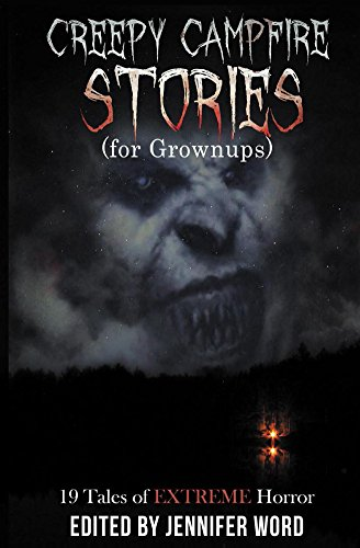 Creepy Campfire Stories (for Grownups) by Multiple Authors