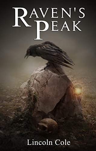 Raven's Peak (World on Fire Book 1) by Lincoln Cole