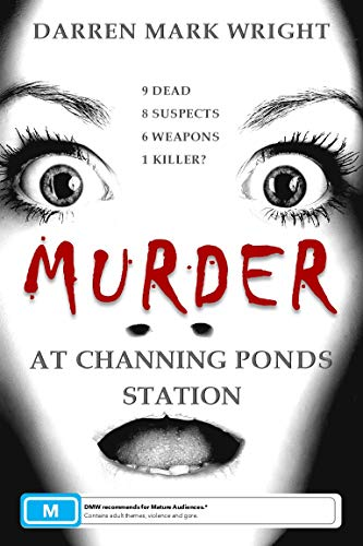 MURDER At Channing Ponds Station by Darren Mark Wright